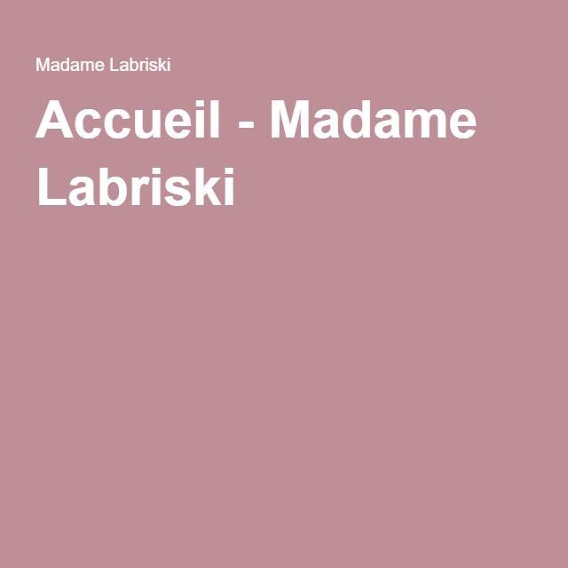 Accueil - Madame Labriski