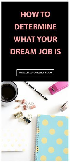 I wish I would have read this years ago. Would have saved me a lot of time! http://www.classycareergirl.com/2014/08/heres-how-to-determine-what-your-dream-job-is/