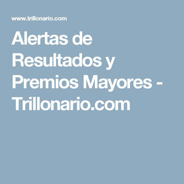 Alertas de Resultados y Premios Mayores - Trillonario.com