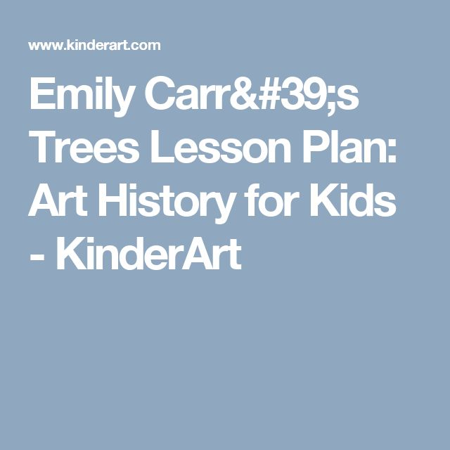 Emily Carr's Trees Lesson Plan: Art History for Kids - KinderArt