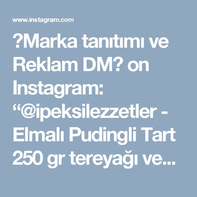 """🔴Marka tanıtımı ve Reklam DM🔴 on Instagram: """"@ipeksilezzetler -  Elmalı Pudingli Tart 250 gr tereyağı veya margarin (oda sıcaklığında) 1 çay bardağı şeker 1 pk kabartma tozu 1…"""""""
