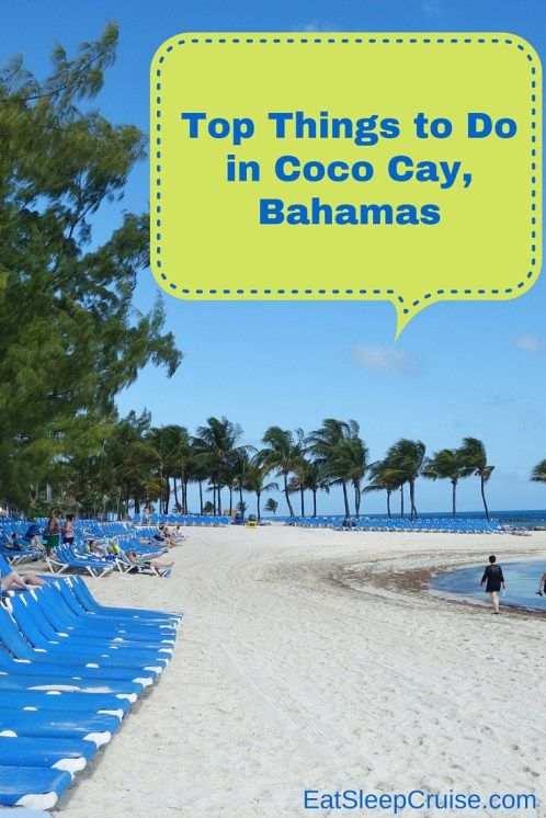 Top Things to Do in Coco Cay, Bahamas on your next Royal Caribbean cruise!
