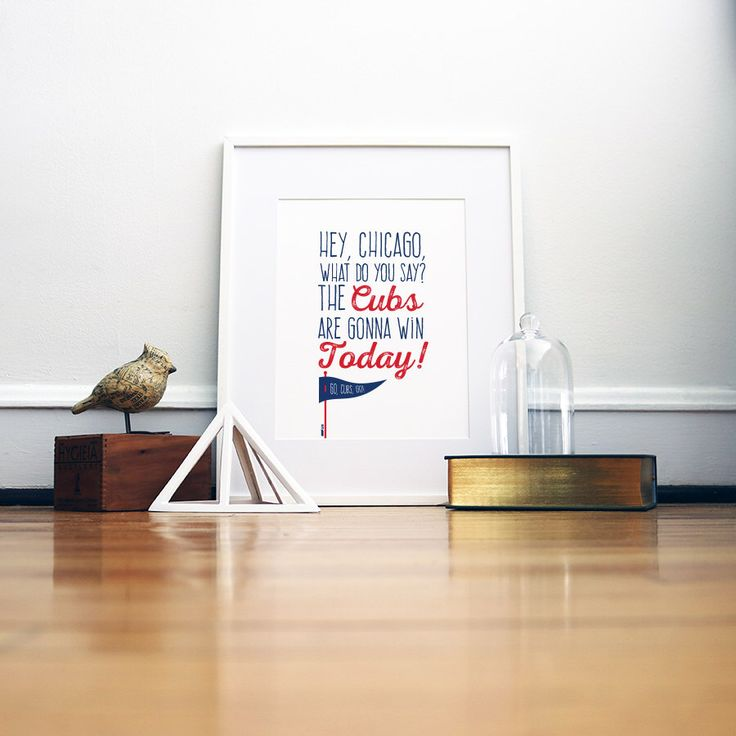 Chicago Cubs Go Cubs Go Prints | Hey Chicago, What do you say? The cubs are gonna win today! by strawberrypc on Etsy https://www.etsy.com/listing/252784078/chicago-cubs-go-cubs-go-prints-hey