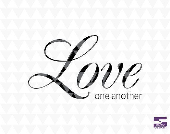 Download Love One Another - SVG, PDF, JPEG, cricut downloads, lds ...