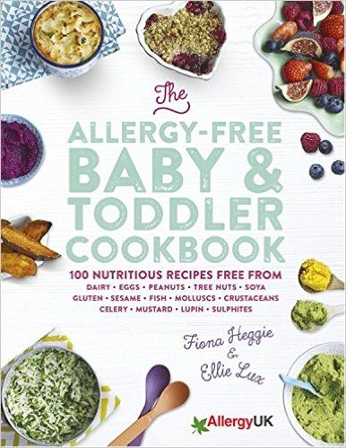 Published in Jan 2017, The Allergy-Free Baby & Toddler Cookbook: 100 delicious recipes free from dairy, eggs, peanuts, tree nuts, soya, gluten, sesame and shellfish by Fiona Heggie and Ellie Lux