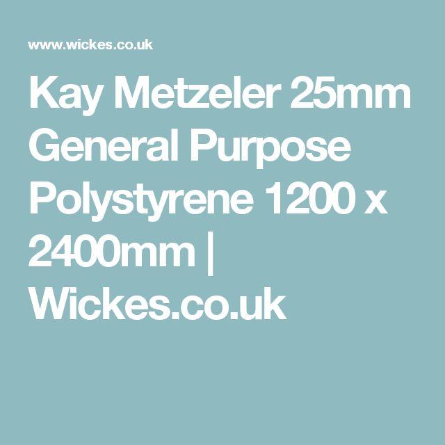 Kay Metzeler 25mm General Purpose Polystyrene 1200 x 2400mm | Wickes.co.uk