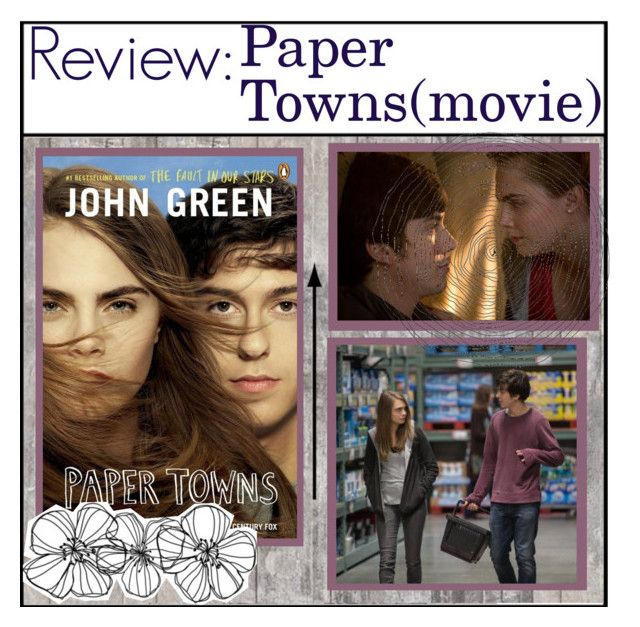 """""""Paper Towns Review//Taylor"""" by tay-tay-marie ❤ liked on Polyvore featuring taytaymarietips"""