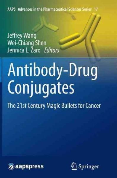Antibody-drug Conjugates: The 21st Century Magic Bullets for Cancer
