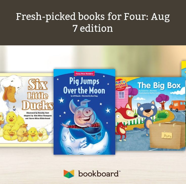 Fresh-picked books for Four: Aug 7 edition