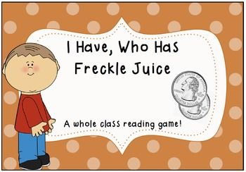I Have, Who has reading game for Freckle Juice. The perfect way to end a novel study!