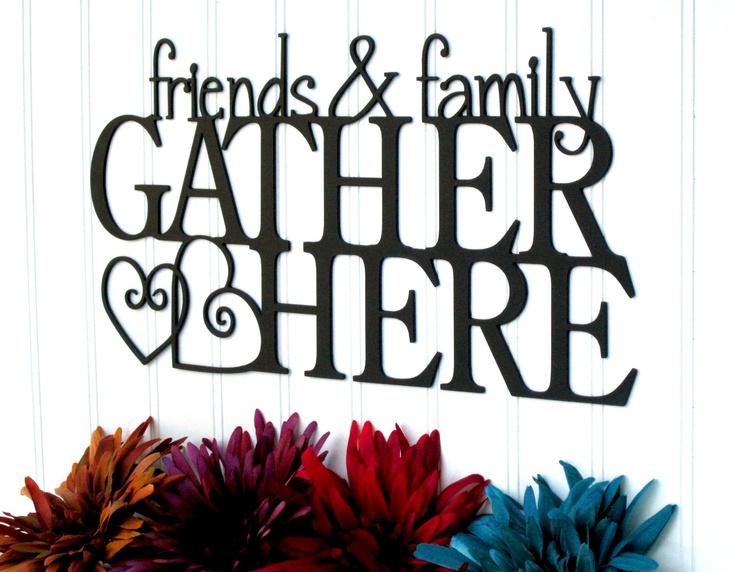 friends and family gather here metal sign metal wall art on wall art id=23074