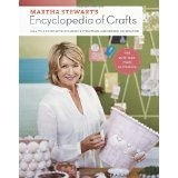 Martha Stewart's Encyclopedia of Crafts: An A-to-Z Guide with Detailed Instructions and Endless Inspiration (Hardcover)By Martha Stewart Living Magazine
