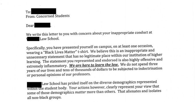 A first year law school student wrote a complaint about her professor having worn a Black Lives Matter T-shirt during class. The professor's response is priceless.  Scans of the original letters...