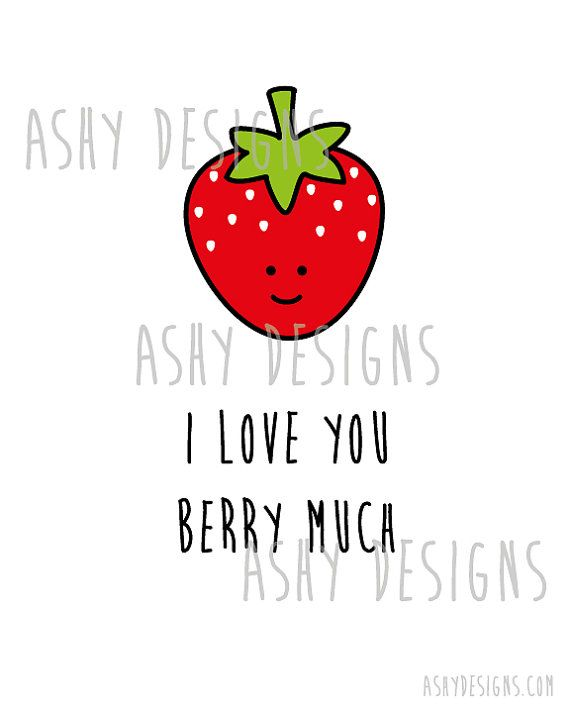 I LOVE YOU BERRY MUCH    Berry Much = Very Much, so cute and cheeky! This adorable fruit pun design is an 8x10 inch printable listing. It is a great