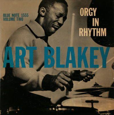 Art Blakey - Orgy In Rhythm, Vol. 1 1957