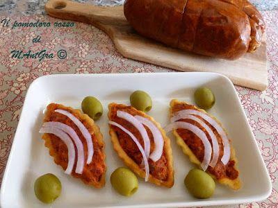 Il Pomodoro Rosso di MAntGra: Tartellete di 'Nduja