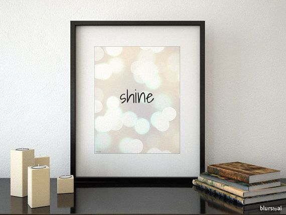 Inspirational printable poster Shine Quote by blursbyaiShop