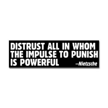 """Our ego's impulse to """"punish"""" seeks to inflict on others the pain we would hate them to inflict on us. Which means that our Ego thinks that we are very much alike such others. - Friedrich Nietzsche"""