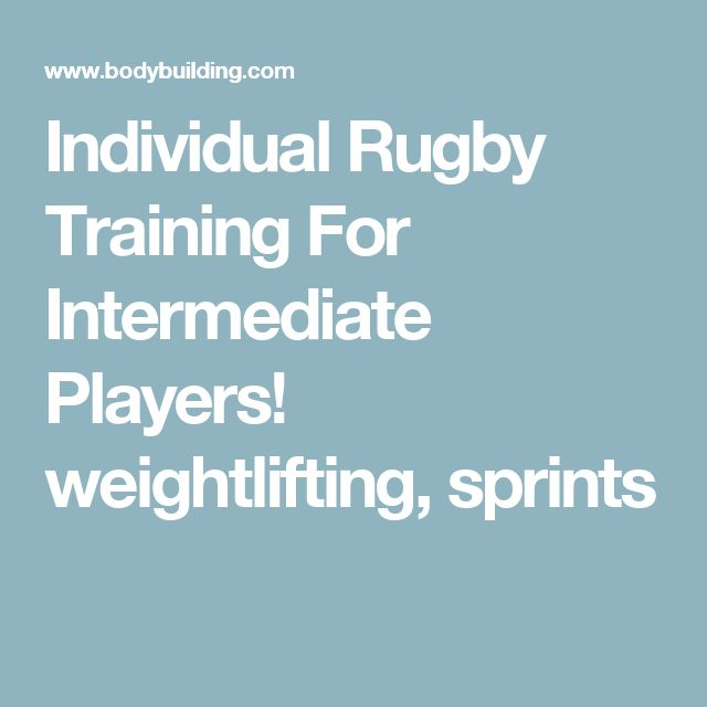Individual Rugby Training For Intermediate Players!  weightlifting, sprints