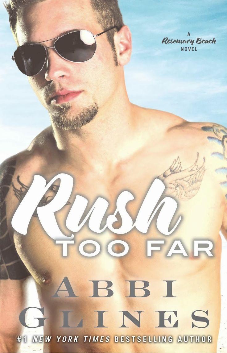 Rush Too Far – Abbi Glines http://books.simonandschuster.com/Rush-Too-Far/Abbi-Glines/The-Rosemary-Beach-Series/9781476775944