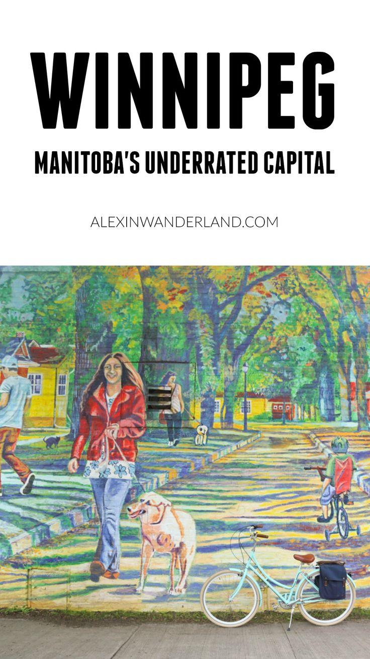 Why visit Winnipeg, Manitoba? I can think of a few reasons!