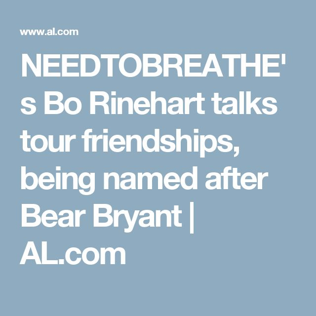 NEEDTOBREATHE's Bo Rinehart talks tour friendships, being named after Bear Bryant | AL.com