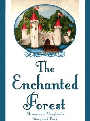 enchanted forest md | The Enchanted Forest: Memories of Maryland's Storybook Park