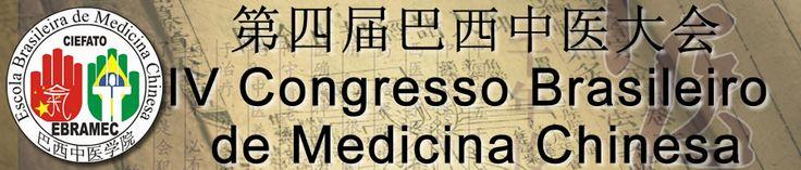 第四届巴西中医大会 dì sì jiè bā xī zhōng yī dà huì IV Congresso Brasileiro de Medicina Chinesa  29, 30 e 31 de Maio de 2015 EBRAMEC - Escola Brasileira de Medicina Chinesa   Rua Visconde Parnaiba, 2727 - Bresser Moóca - São Paulo - SP - Fone: 0xx11 2605-4188/ 2155-1712/2155-1713 - ebramec@ebramec.com.br