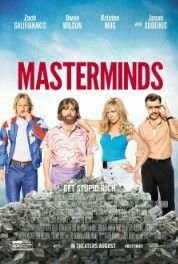 Masterminds (2016) A guard at an armored car company in the Southern U.S. organizes one of the biggest bank heists in American history. Based on the October 1997 Loomis Fargo robbery.