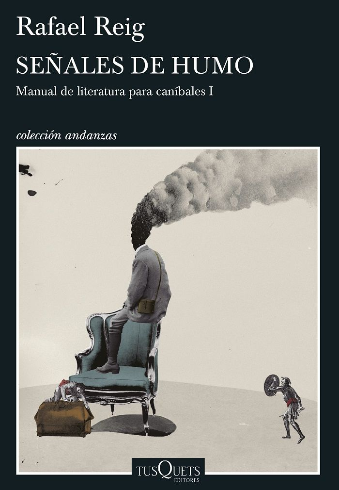 Rafael Reig: Señales de humo. Manual de literatura para caníbales I http://fama.us.es/record=b2728081~S5*spi