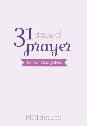 31 Days of Prayer: For Our Daughters