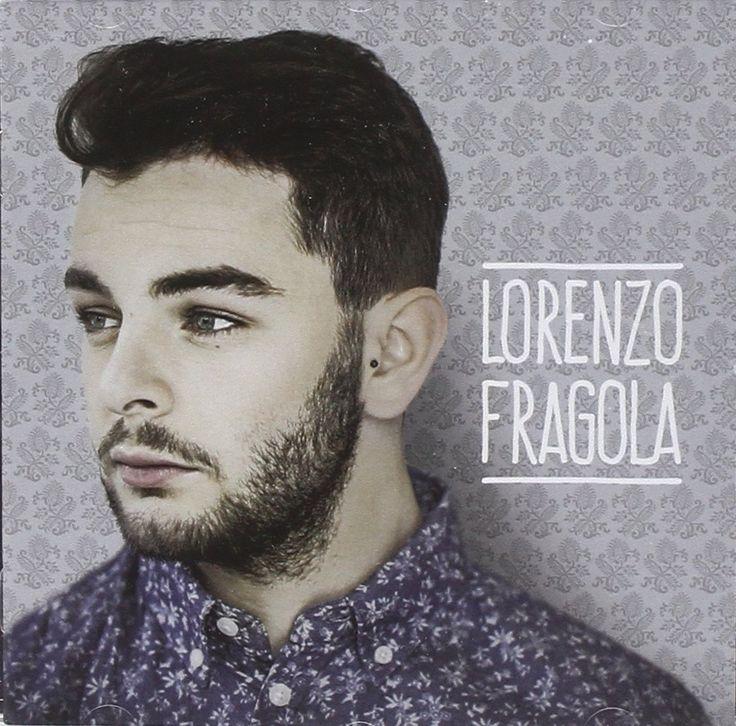 Lorenzo Fragola - Lorenzo Fragola
