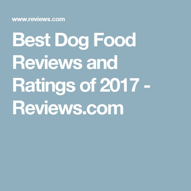 Best Dog Food Reviews and Ratings of 2017 - Reviews.com