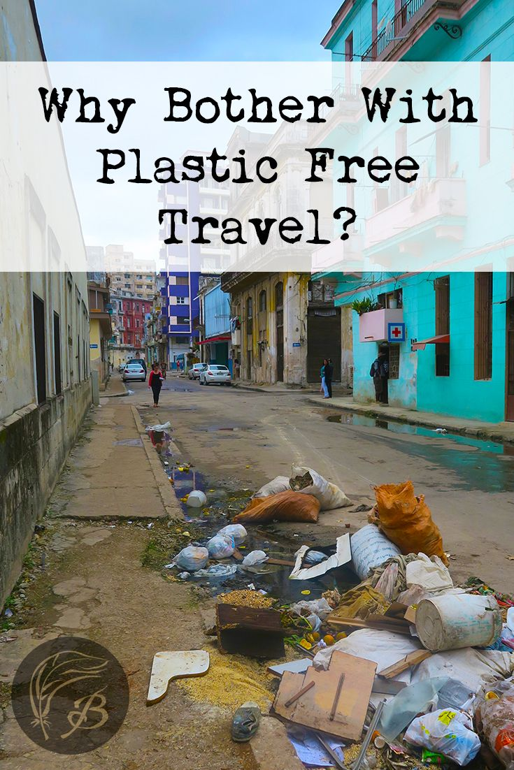 It's a fair argument. Why bother with plastic free travel, when it feels like people are littering left, right and centre?