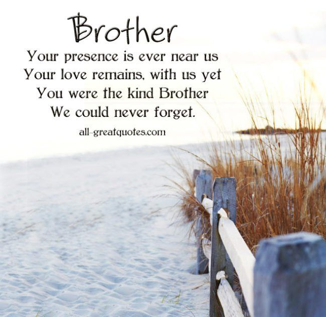 In Loving Memory Cards For Brother Brother Your Presence Is Ever Near Us Brother Quotes My Brother Quotes Miss You Brother Quotes