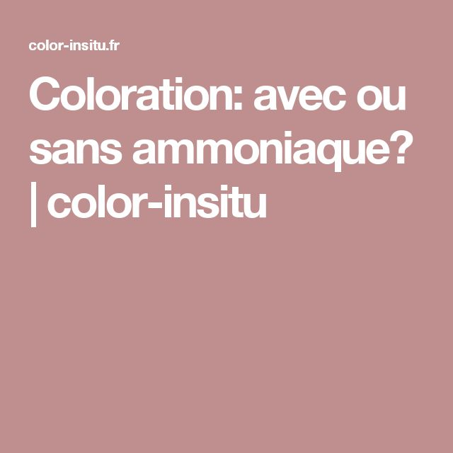 coloration avec ou sans ammoniaque color insitu - Keranove Coloration Sans Ammoniaque