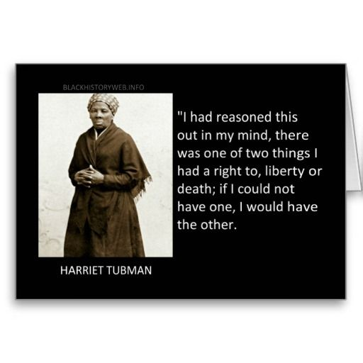 Famous Quotes By Harriet Tubman: 17 Best Images About African American Quotes On Pinterest