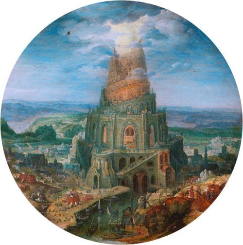"camilotangerine:  ""Roelant Savery, The Tower of Babel, 1602, oil on copper, 36 cm., diameter, Germanisches Nationalmuseum, Nuremberg.  """