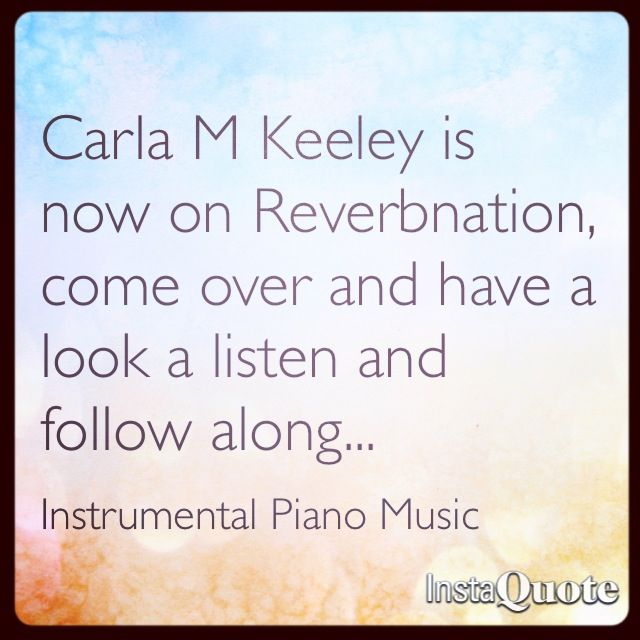 Carla M Keeley's Piano Music is now on Reverbnation