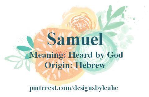 Baby Boy Name: Samuel. Meaning: Heard by God. Origin ...