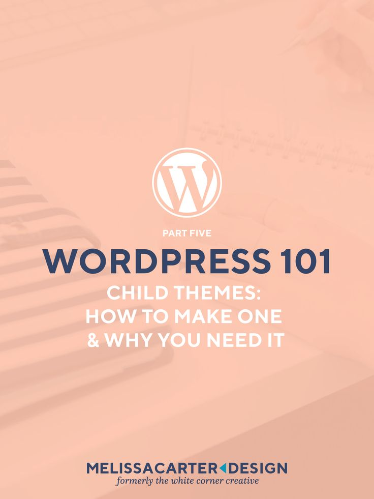 Customizing your Wordpress theme is an excellent way to perfect your site design, but before you start you need to know all about child themes.