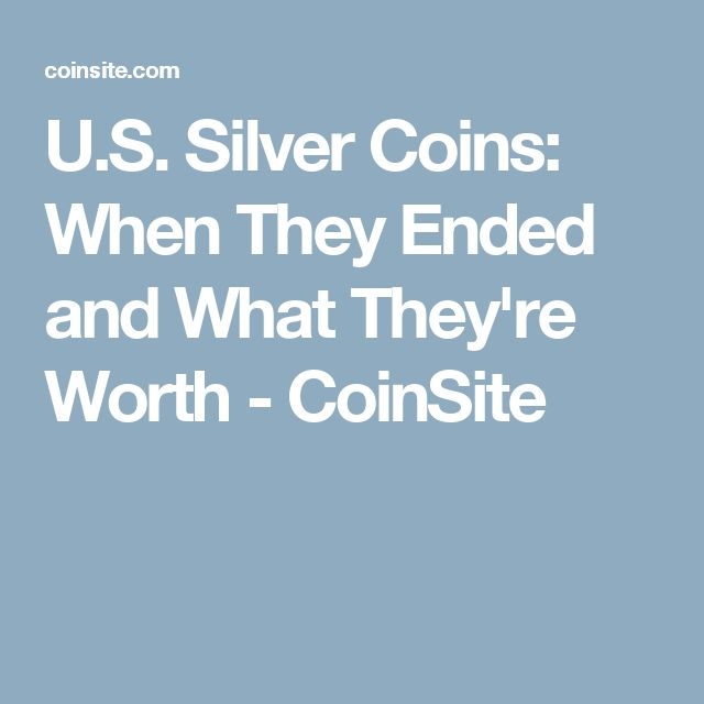 U.S. Silver Coins: When They Ended and What They're Worth - CoinSite