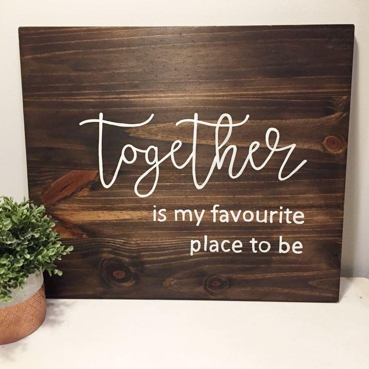 Together is my favourite place to be - Wood Sign