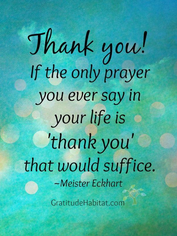 Thank you! #thank-you-quote #gratitude-quote #Meister-Eckhart-quote. Visit us at: www.GratitudeHabitat.com