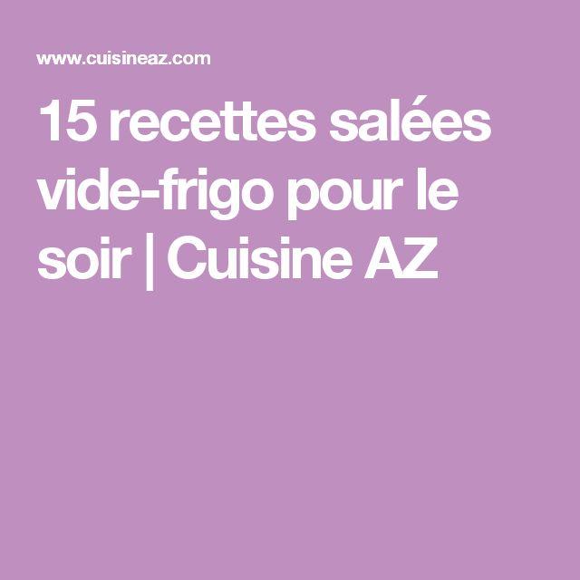 15 recettes salées vide-frigo pour le soir | Cuisine AZ