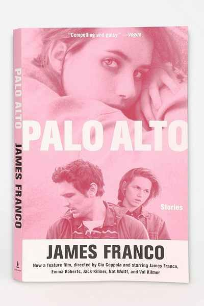 Palo Alto: Stories By James Franco | James Franco's Palo Alto is a collection of stories in paperback, tracing the lives of a group of teenagers as they experiment with vices, struggle with their families (and one another) while sometimes succumbing to self-destructive, heartless nihilism. Features a bonus essay by James Franco on Gia Coppola's film adaptation.