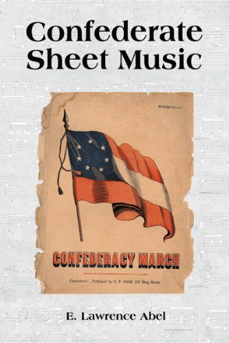 """Confederate Sheet Music:   During the American Civil War, songs united and inspired people on both sides. The North had a well-established music publishing industry when the war broke out, but the South had no such industry. The importance of music as an expression of the South's beliefs was obvious; as one music publisher said, """"The South must not only fight her own battles but sing her own songs and dance to music composed by her own children."""" Southern entrepreneurs quickly rose to ..."""
