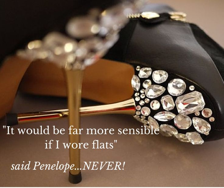 """""""It would be far more sensible if I wore flats"""" said Penelope...NEVER! #dontcallmepenny #shoes"""