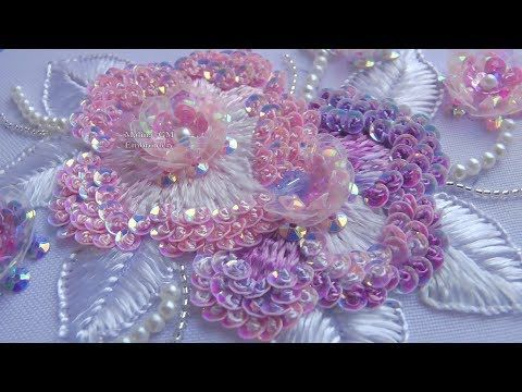 EMBROIDERY: FLOWER EMBROIDERY \ ВЫШИВКА ПАЙЕТКАМИ - YouTube