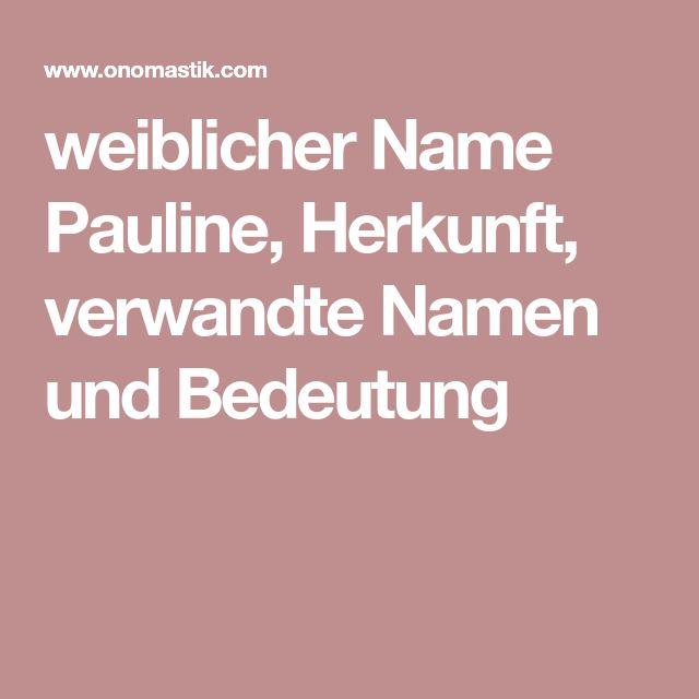 weiblicher Name Pauline, Herkunft, verwandte Namen und Bedeutung